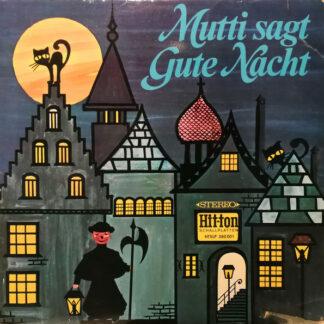 Adele Hoffmann, Die Märchenmusikanten - Mutti Sagt Gute Nacht - 1. Folge (LP)