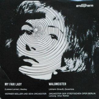 """Werner Müller Und Sein Orchester / Orchester Der Städtischen Oper Berlin Leitung: Artur Rother - My Fair Lady / Waldmeister (7"""", Single)"""