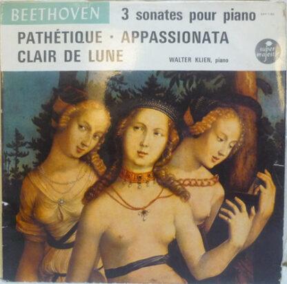 Beethoven* / Walter Klien - 3 Sonates Pour Piano - Pathétique · Appassionata · Clair De Lune (LP)