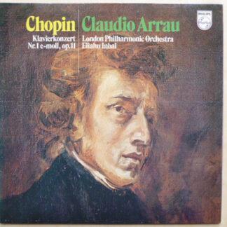 Chopin*, Claudio Arrau, London Philharmonic Orchestra*, Eliahu Inbal - Klavierkonzert Nr. 1 E-moll, Op. 11 (LP, Club)