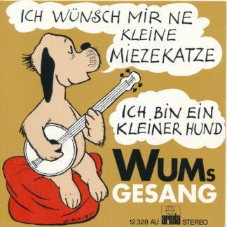 """Wums Gesang* - Ich Wünsch Mir Ne Kleine Miezekatze / Ich Bin Ein Kleiner Hund (7"""", Single)"""
