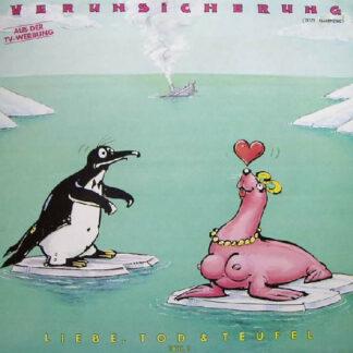 Verunsicherung (Erste Allgemeine)* - Liebe, Tod & Teufel (Teil 1) (LP, Album)