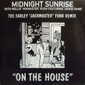 """Midnight Sunrise With Nellie 'Mixmaster' Rush* Featuring Jackie Rawe - On The House (The Farley """"Jackmaster"""" Funk Remix) (12"""")"""
