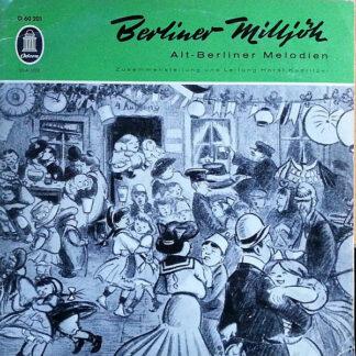 """Ilse Hübener · Brigitte Mira · Bruno Fritz · Willi Rose · Paul Kuhn Und Das Hansen-Quartett · Horst Kudritzki Und Sein Großes Berliner Tanzorchester* - Berliner Milljöh (Alt-Berliner Melodien) (10"""", EP, Mono, P/Mixed, Gat)"""