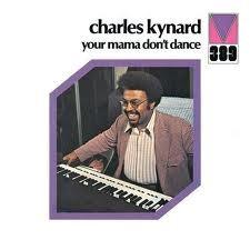 Charles Kynard - Your Mama Don't Dance (LP, Album, RE)