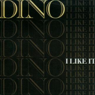 """Dino (2) - I Like It (12"""")"""