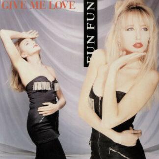 """Fun Fun - Give Me Love (12"""")"""