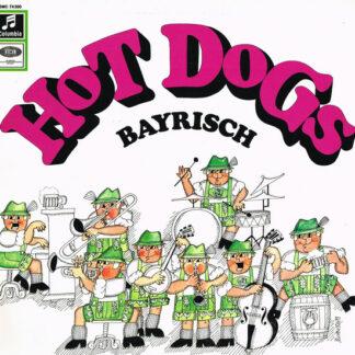 Hot Dogs - Bayrisch (LP, Album)