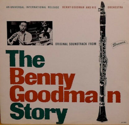 Benny Goodman And His Orchestra - Original Soundtrack From The Benny Goodman Story (LP, Comp)