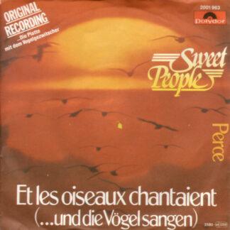 "Sweet People - Et Les Oiseaux Chantaient (...Und Die Vögel Sangen) (7"", Single)"