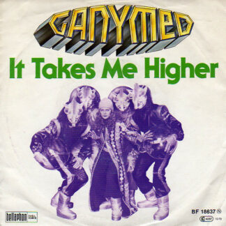 "Ganymed - It Takes Me Higher (7"", Single)"