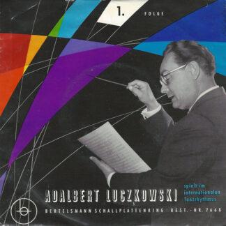 """Adalbert Luczkowsky - Adalbert Luczkowsky Spielt Im Internationalen Tanzrhythmus 1. Folge (7"""")"""