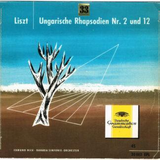 """Franz Liszt – Edmund Nick · Bavaria Sinfonie-Orchester* - Ungarische Rhapsodien Nr. 2 Und 12 (7"""", EP, Mono)"""