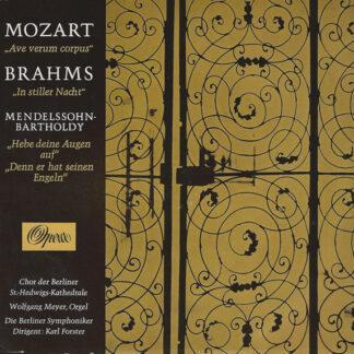 """Mozart* / Brahms* / Mendelssohn-Bartholdy* ; Chor Der Berliner St.-Hedwigs-Kathedrale*, Wolfgang Meyer (2), Die Berliner Symphoniker*, Karl Forster - """"Ave Verum Corpus"""" / """"In Stiller Nacht"""" / """"Hebe Deine Augen Auf"""" / """"Denn Er Hat Seinen Engeln"""" (7"""")"""