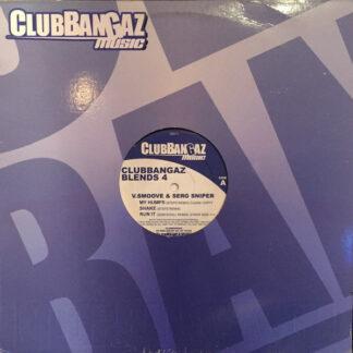 """V. Smoove & Serg Sniper - Clubbangaz Blends 4 (12"""")"""