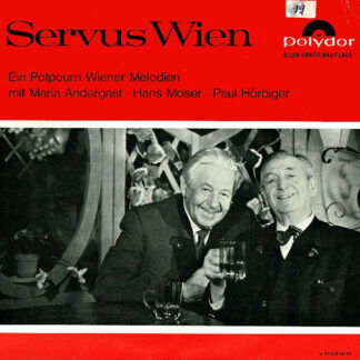 "Maria Andergast, Hans Moser, Paul Hörbiger - Servus Wien (10"", Comp, Mono, Club)"
