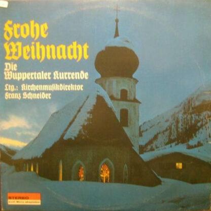 Die Wuppertaler Kurrende Ltg.: Kirchenmusikdirektor Franz Scheider* - Frohe Weihnacht (LP)