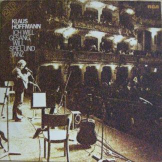 Klaus Hoffmann - Ich Will Gesang, Will Spiel Und Tanz (2xLP, Album, Gat)