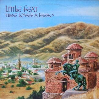Little Feat - Time Loves A Hero (LP, Album)