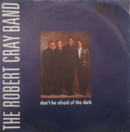 "The Robert Cray Band - Don't Be Afraid Of The Dark (7"", Single)"