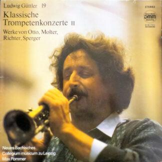 Ludwig Güttler, Otto*, Molter*, Richter*, Sperger*, Neues Bachisches Collegium Musicum Zu Leipzig*, Max Pommer - Klassische Trompetenkonzerte II (LP)