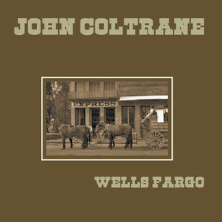 John Coltrane - Wells Fargo (LP, Album, RE, HQ )