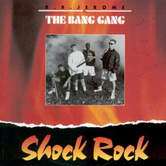 "B.B. Jerome & The Bang Gang - Shock Rock (12"")"