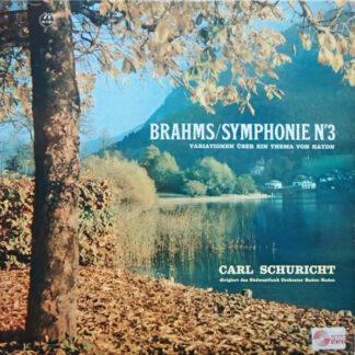 Brahms*, Südwestfunk-Orchester Baden-Baden* · Carl Schuricht - Symphonie Nr 3 / Variationen Über Ein Thema Von Haydn (LP)