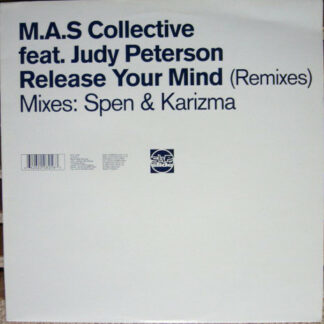 "M.A.S. Collective Feat. Judy Peterson - Release Your Mind (Remixes) Mixes: Spen & Karizma (12"")"
