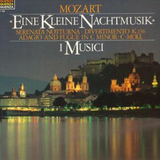 Mozart*, I Musici - Eine Kleine Nachtmusik - Serenata Notturna - Divertimento K.136 - Adagio And Fugue In C Minor - C-Moll (LP)