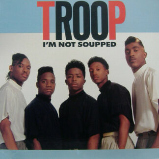 """Troop (3) - I'm Not Soupped (12"""")"""