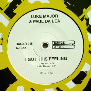 "Luke Major & Paul Da Lea - I Got This Feeling (12"")"