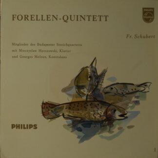 """Fr. Schubert* - Mitglieder des Budapester Streichquartetts* Mit Mieczyslaw Horszowski Und Georges Moleux - Forellen-Quintett (10"""")"""