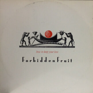 "Forbidden Fruit (12) - How To Keep Your Love (12"")"