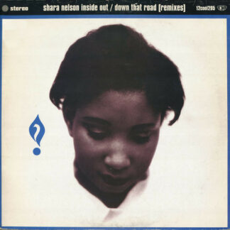 """Shara Nelson - Inside Out / Down That Road (Remixes) (12"""")"""
