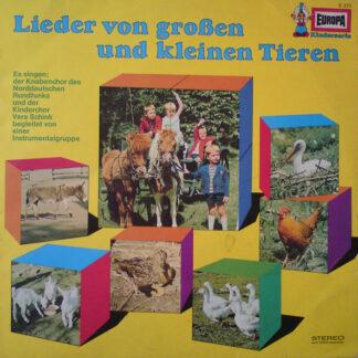 Der Kinderchor Vera Schink, Der Knabenchor Des Norddeutschen Rundfunks - Lieder Von Großen Und Kleinen Tieren (LP)
