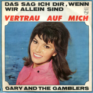 """Gary And The Gamblers - Das Sag Ich Dir, Wenn Wir Allein Sind / Vertrau Auf Mich (7"""", Single, Mono)"""