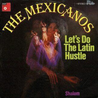 "The Mexicanos* - Let's Do The Latin Hustle / Shalom (7"", Single)"