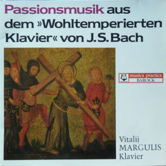 Vitalij Margulis*, J. S. Bach* - Passionsmusik Aus Dem »Wohltemperierten Klavier« von J. S. Bach (LP)
