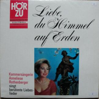 Anneliese Rothenberger - Liebe, Du Himmel Auf Erden (LP, Comp)