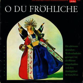 """Die Wiener Sängerknaben Und Dem Madrigalchor St. Veith, Wien - O Du Fröhliche (Die Schönsten Deutschen Weihnachtslieder) (10"""", Mono, S/Edition)"""