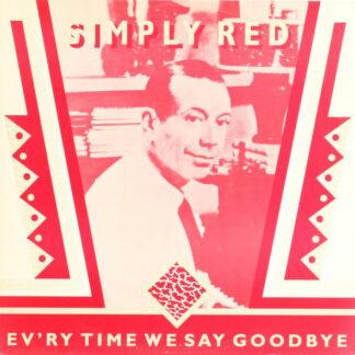 "Simply Red - Ev'ry Time We Say Goodbye (12"")"