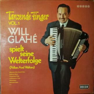 Will Glahé - Tanzende Finger Vol. 1 - Will Glahé Spielt Seine Welterfolge (Polkas And Waltzes) (LP, RE)