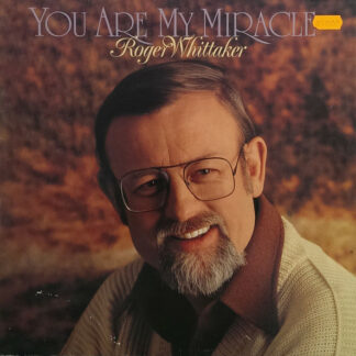 Roger Whittaker - You Are My Miracle (LP, Album)