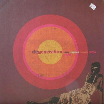 "Degeneration - Una Musica Senza Ritmo 2000 (12"")"