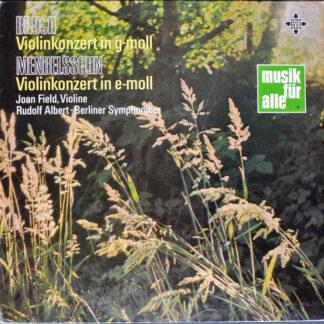 Bruch*, Mendelssohn* - Joan Field, Rudolf Albert • Berliner Symphoniker - Bruch Violinkonzert In G-Moll / Mendelssohn Violinkonzert In E-Moll (LP)