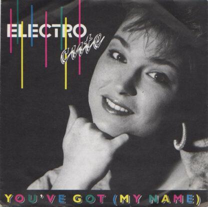 "Electro Cute - You've Got (My Name) (7"", Single)"
