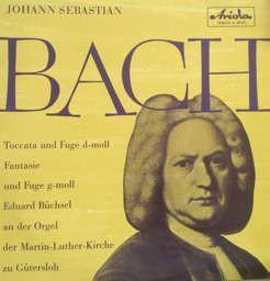 "Johann Sebastian Bach, Eduard Büchsel - Toccata und Fuge D-Moll Fantasie und Fuge G-Moll (10"", Mono)"