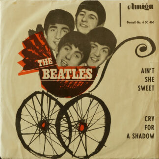 "The Beatles - Ain't She Sweet / Cry For A Shadow (7"", Single, Mono)"