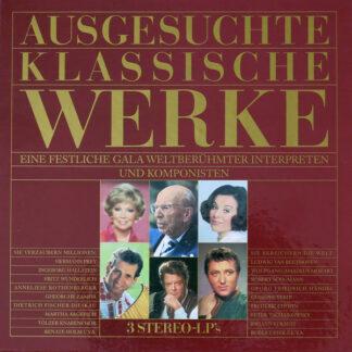 Various - Ausgesuchte Klassische Werke (Eine Festliche Gala Weltberühmter Interpreten Und Komponisten) (3xLP, Comp + Box)